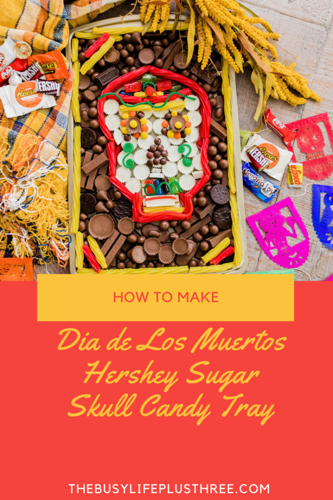 DAY OF THE DEAD HERSHEY SUGAR SKULL CANDY TRAY RECIPE